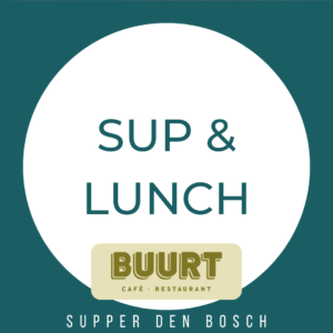 SUP & LUNCH | bij CAFÉ BUURT