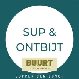 SUP & ONTBIJT | bij CAFÉ BUURT